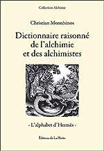 Dictionnaire raisonne de l'alchimie et des alchimistes de Christian Montesinos