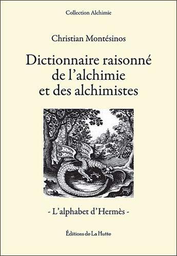 Dictionnaire raisonne de l'alchimie et des alchimistes