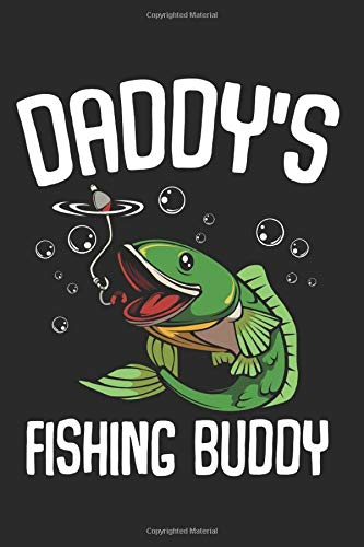 Daddy's Fishing Buddy: Funny Young Fisherman Angling Gift Ideas Composition College Notebook and Diary to Write In / 120 Pages of Ruled Lined & Blank Paper / 6