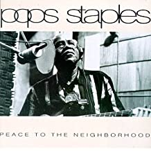 Peace to the Neighbourhood by Pops Staples (1992-12-01)
