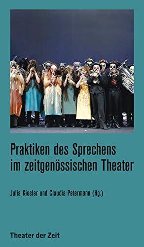 Praktiken des Sprechens im zeitgenössischen Theater (Recherchen)