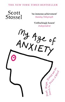 My Age of Anxiety (English Edition) di [Stossel, Scott]