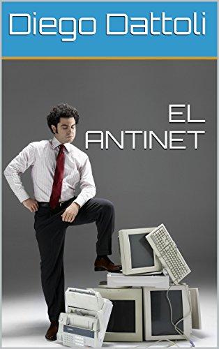 EL ANTINET por Diego Dattoli