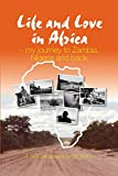 Life and Love in Africa: My Journey to Zambia, Nigeria and Back