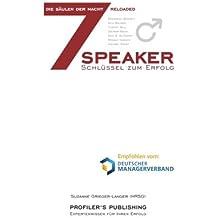 Die 7 Säulen der Macht reloaded: 7 Speaker - 7 Schlüssel zum Erfolg