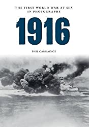 1916 The First World War at Sea in Photographs: The Year of Jutland
