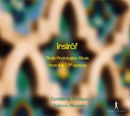 Insirâf - Arabo-andalusische Musik aus dem 13. Jahrhundert