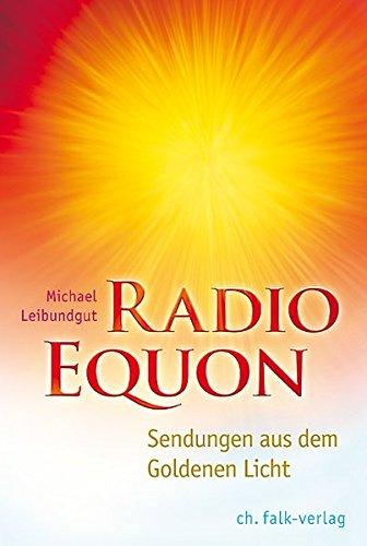 Radio Equon: Sendungen aus dem Goldenen Licht (Radio-sendungen)