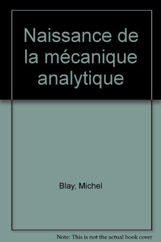 La naissance de la mécanique analytique : La science du mouvement au tournant des XVIIe et XVIIIe siècles