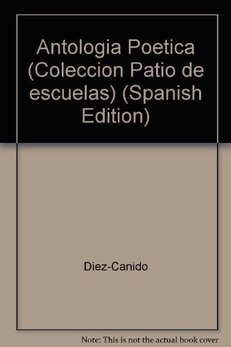Antologi`a poetica por Enrique Diez-Canedo