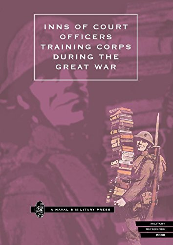 Inns Of Court Officers Training Corps During The Great War: Inns Of Court Officers Training Corps During The Great War -