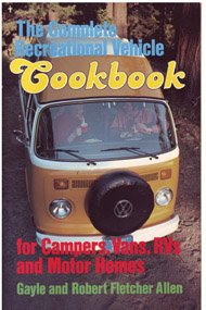 The Complete Recreational Vehicle Cookbook for Campers Vans R.V.'s and Motor Homes