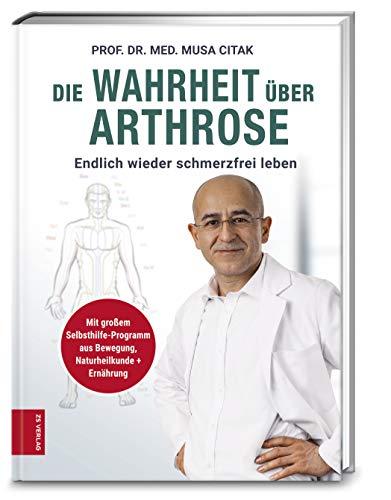 Die Wahrheit über Arthrose: Endlich wieder schmerzfrei leben