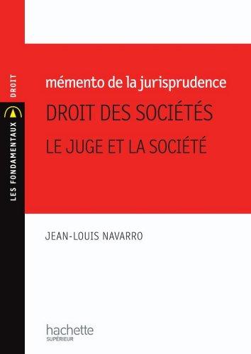 Mémento de la jurisprudence, droit des sociétés : le juge et la société (Les Fondamentaux Droit et Sciences politiques t. 173)