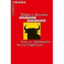 Spanische Geschichte: Vom 15. Jahrhundert bis zur Gegenwart (Beck'sche Reihe 2111)