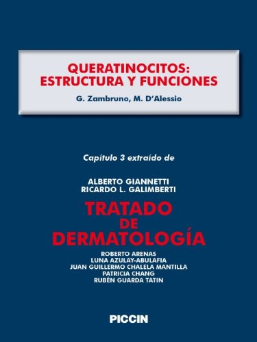 Capítulo 3 extraído de Tratado de Dermatología - QUERATINOCITOS: ESTRUCTURA Y FUNCIONES por A.Giannetti