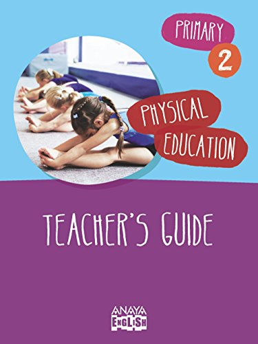 Physical Education 2. Teacher ' s Guide. (Anaya English) por Purificación Villada Hurtado