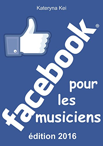 Couverture du livre Facebook pour les musiciens: Edition 2016 - mise à jour et complétée