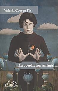 La condición animal par Valeria Correa Fiz