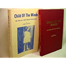Child of the Winds: My Mission with Raoul Wallenberg by Agnes Adachi (1989-02-01)
