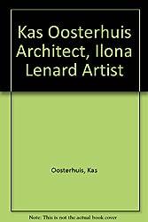 Kas Oosterhuis Architect, Ilona Lenard Artist
