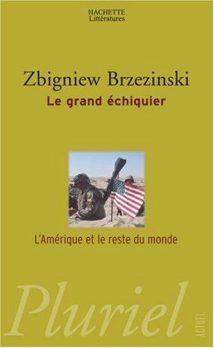 Le grand échiquier par Zbigniew Brzezinski