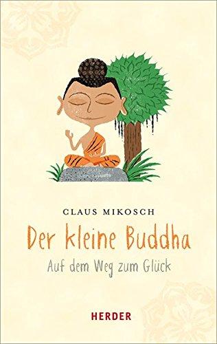Buchseite und Rezensionen zu 'Der kleine Buddha (HERDER spektrum)' von Claus Mikosch
