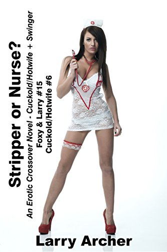 stripper-or-nurse-cuckold-hotwife-couple-meets-swingers-foxy-and-larry-book-15-english-edition