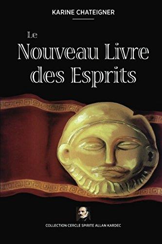 Le Nouveau Livre des Esprits par Karine Chateigner