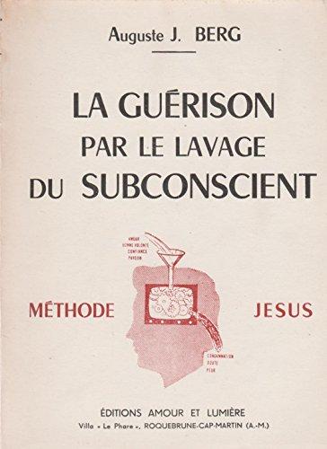 Descargar Libro La guérison par le lavage du subconscient Méthode Jésus Envoi de l'auteur de Berg Auguste J