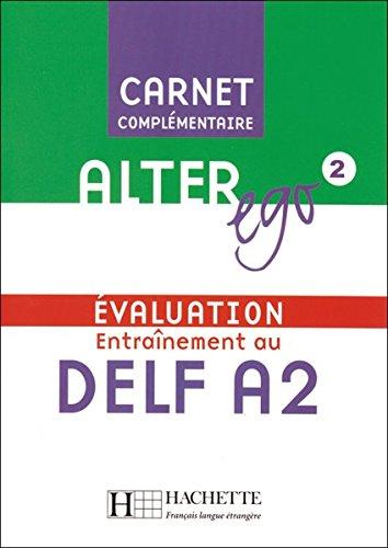 Alter ego 2: Évaluation Entraînement au DELF A2 / Carnet Complémentaire mit Audio-CD  by  Béatrix Sampsonis