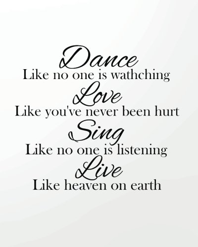 Dance like no one is watching Love like you've Never Been Hurt Sing Like No One Is Listening Live Like Heaven On Earth: 8' x 10'' Dancing Blank Ruled ... Journal Lined   Composition Book Series) por Ballet quotes notebooks