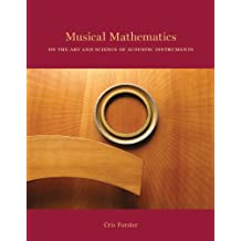 Musical Mathematics: On the Art and Science of Acoustic Instruments