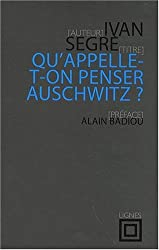 Qu'appelle-t-on penser Auschwitz ?