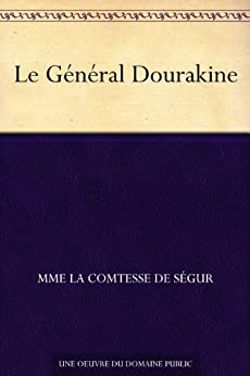 Le Général Dourakine par [Ségur, Mme la Comtesse de]