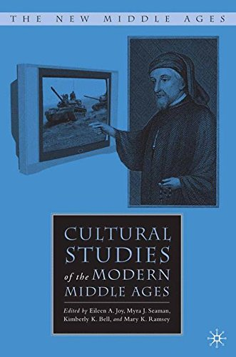 Cultural Studies of the Modern Middle Ages (The New Middle Ages)