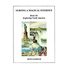 Exploring North America (SURFING A MAGICAL INTERNET Book 18) (English Edition)