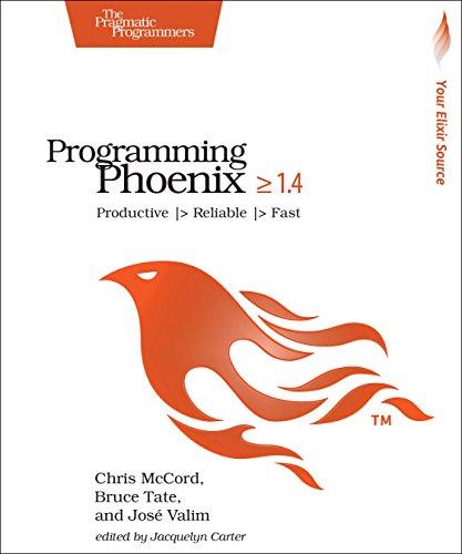 Programming Phoenix >= 1.4: Productive -> Reliable -> Fast por Chris McCord