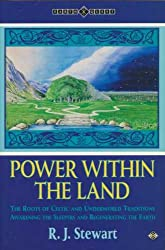 Power within the Land: Roots of Celtic and Underworld Traditions - Awakening the Sleepers and Regenerating the Earth (Earth Quest)