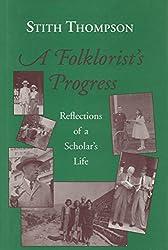 A Folklorist's Progress: Reflections of a Scholar's Life
