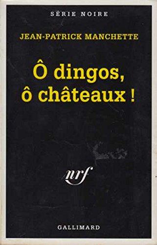O DINGOS, O CHATEAUX !
