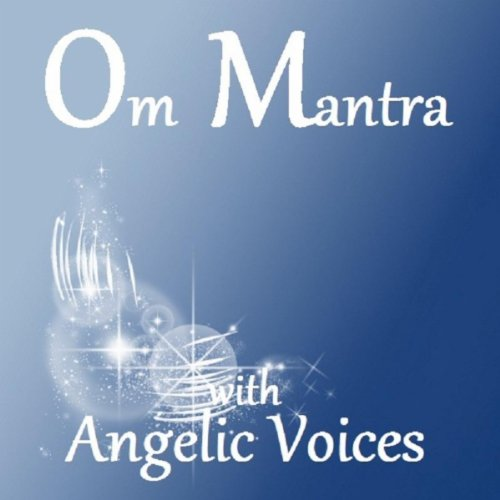 Om Mantra ith Angelic Voices