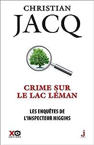 Les enquêtes de l'inspecteur Higgins, tome 27 : Crime sur le Léman par Christian Jacq