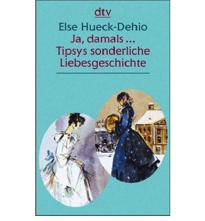 Tipsys sonderliche Liebesgeschichte / Ja damals ... Gro?druck: Eine Idylle aus dem alten Estland / Zwei heitere estl?ndische Geschichten (dtv-Taschenb??cher Gro?Ÿdruck) (Paperback)(German) - Common -