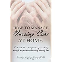 How to Manage Nursing Care at Home (English Edition)