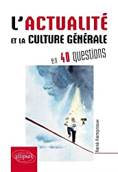 L'Actualité et la Culture Générale en 40 Questions