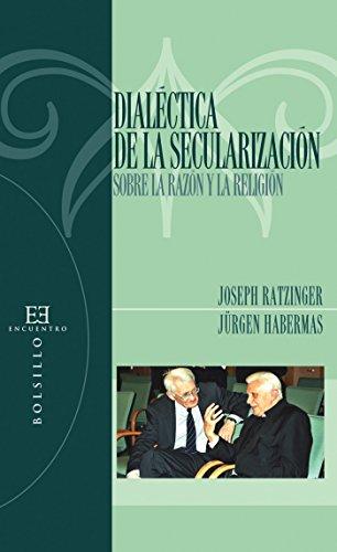 Dialéctica de la secularización: Sobre la razón y la religión (Bolsillo nº 72) por Joseph Ratzinger