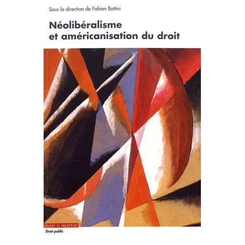 Néolibéralisme et américanisation du droit