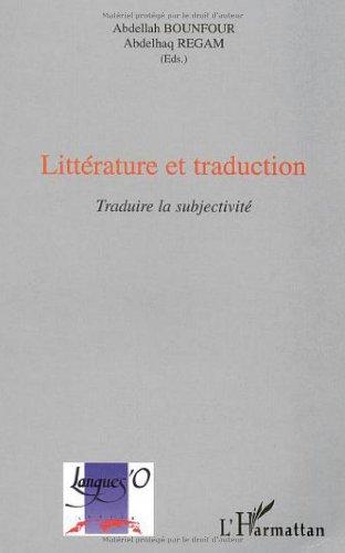 Litterature et traduction traduire la subjectivite