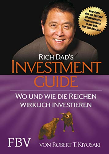 Rich Dad\'s Investmentguide: Wo und wie die Reichen wirklich investieren